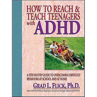 Miten päästä ja opettaa nuorille ADHD G.L. Flick - 9780130320