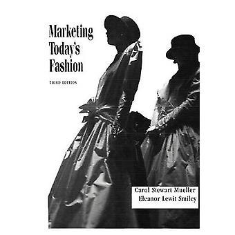 Marketing Todays Fashion by Mueller & Carol