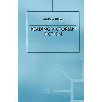 Reading Victorian Fiction by Blake & Andrew