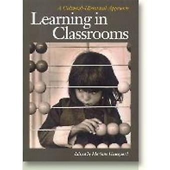Learning in Classrooms - A Cultural-Historical Approach by Mariane Hed