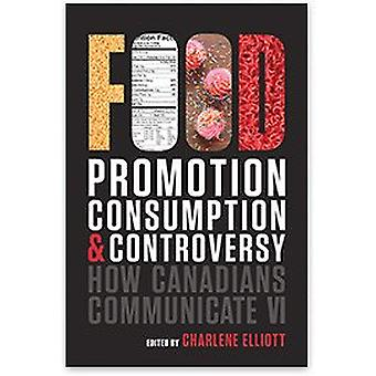 How Canadians Communicate VI - Food Promotion - Consumption - and Cont