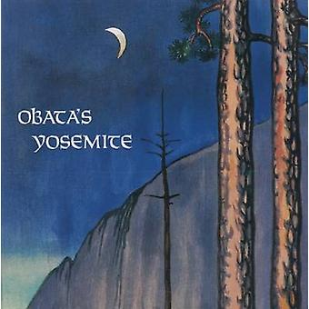 Obata's Yosemite - Art and Letters of Obata from His Trip to the High