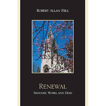 Renewal Thought Word and Deed by Hill & Robert Allan