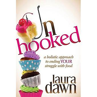 Unhooked by Laura Dawn