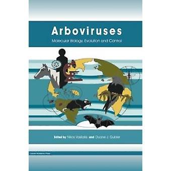 Arboviruses Molecular Biology Evolution and Control by Vasilakis & Nikos