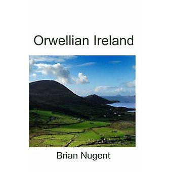 Orwellian Ireland by Nugent & Brian