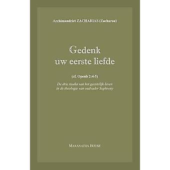 Gedenk uw eerste liefde cf. Openb.245 De drie stadia van het geestelijk leven in de theologie van oudvader Sophrony by Zacharou & Archim. Zacharias