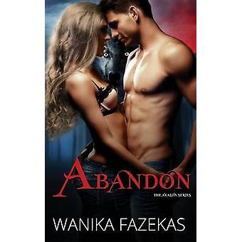 Abandon by Fazekas & Wanika