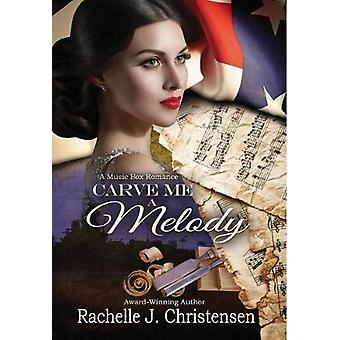 Carve Me a Melody by Christensen & Rachelle J.