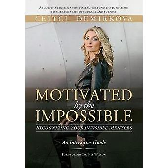Motivated by the Impossible Recognizing Your Invisible Mentors by Demirkova & Ceitci