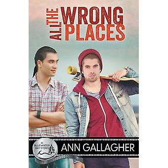 All the Wrong Places by Gallagher & Ann