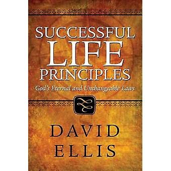 Successful Life Principles by Ellis & David