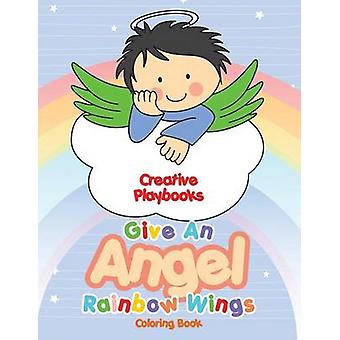 Give An Angel Rainbow Wings Coloring Book by Creative Playbooks