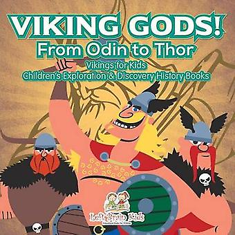 Viking Gods From Odin to Thor  Vikings for Kids  Childrens Exploration  Discovery History Books by Left Brain Kids
