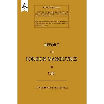 Report on Foreign Manoeuvres in 1912 by Staff & The General