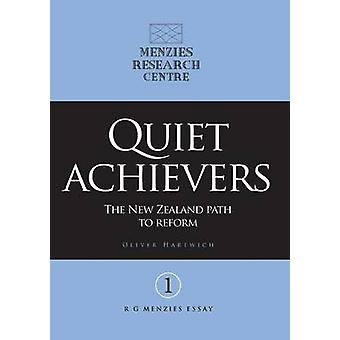 Quiet achievers The New Zealand path to reform by Hartwich & Oliver