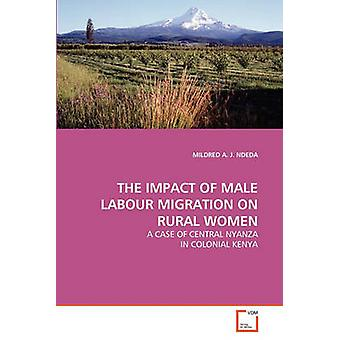 THE IMPACT OF MALE LABOUR MIGRATION ON RURAL WOMEN by A. J. NDEDA & MILDRED