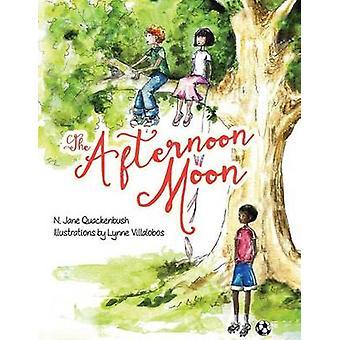 The Afternoon Moon by Quackenbush & N. Jane