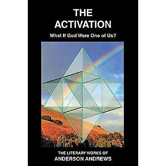 The Activation What If God Were One of Us by Andrews & Anderson
