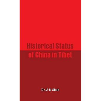 Historical Status of China in Tibet by Shah & Dr. S K