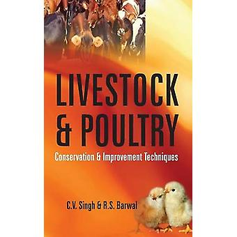 Livestock and Poultry Conservation and Improvement Techniques by Singh & C.V.