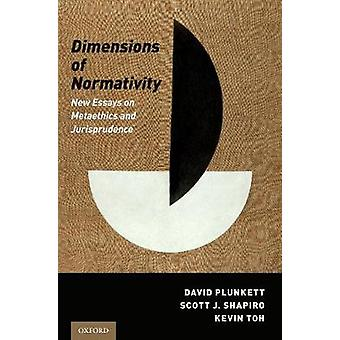 Dimensions of Normativity - New Essays on Metaethics and Jurisprudence