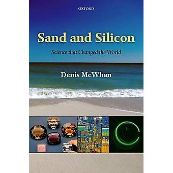 Sand and Silicon - Science That Changed the World by Denis McWhan - 97