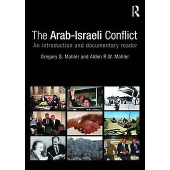 The Arab-Israeli Conflict - An Introduction and Documentary Reader by