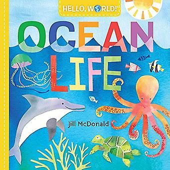 Hello - World! Ocean Life by Jill McDonald - 9780525578772 Book