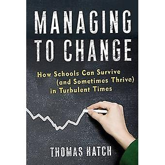 Gestión de cambio - cómo las escuelas pueden sobrevivir (y a veces prosperar) en