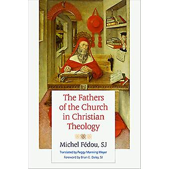 The Fathers of the Church in Christian Theology by Michel Fedou - 978