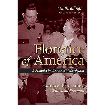 Florence of America - A Feminist in the Age of McCarthyism by Florence