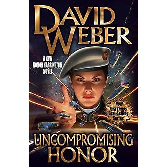 Uncompromising Honor by BAEN BOOKS - 9781481483506 Book