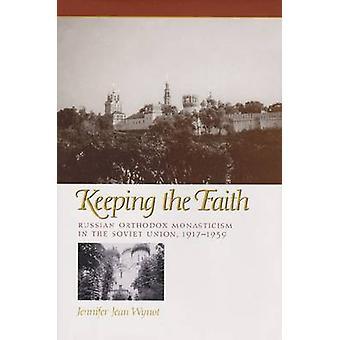 Garder la foi - monachisme orthodoxe russe en Union soviétique -