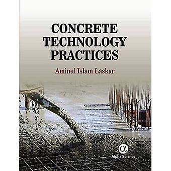 Concrete Technology Practices by Aminul Islam Laskar - 9781842659427