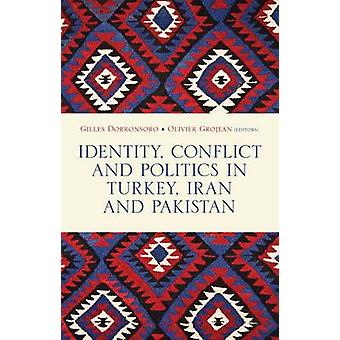 Identity - Conflict and Politics in Turkey - Iran and Pakistan by Gil