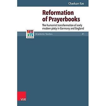 Reformation of Prayerbooks - The Humanist Transformation of Early Mode