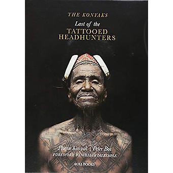 The Konyaks - Last of the Tattooed Headhunters by Phejin Konyak - 9789