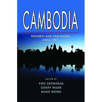 Cambodia - Progress and Challenges Since 1991 by Pou Sothirak - Geoff