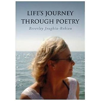 Lifes Journey Through Poetry by JoughinRobson & Beverley