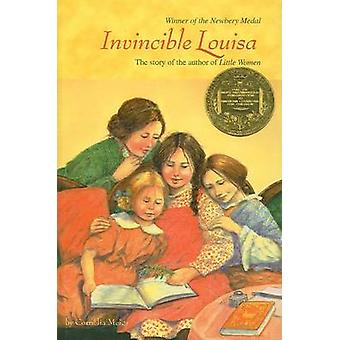 Invincible Louisa - The Story of the Author of Little Women by Corneli