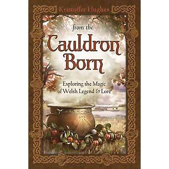 From the Cauldron Born by Hughes & Kristoffer