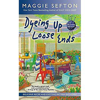 Dyeing Up Loose Ends by Maggie Sefton - 9780425282557 Book