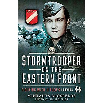 Stormtrooper on the Eastern Front - Fighting with Hitler's Latvian SS