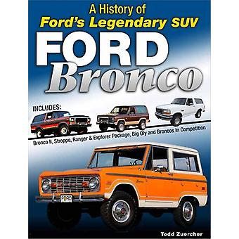 Ford Bronco  A Definitive History of Fords Legendary SUV by Todd Zuercher