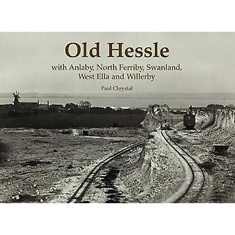 Old Hessle - with Anlaby - North Ferriby - West Ella and Willerby by P