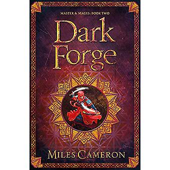 Dark Forge - Masters and Mages Book Two by Miles Cameron - 97814732177