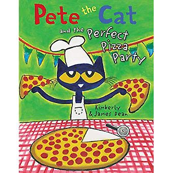 Pete the Cat and the Perfect Pizza Party by James Dean - 978006240437
