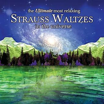 Ultimate Most Relaxing Strauss Waltz - The Ultimate Most Relaxing Strauss Waltzes in the Universe [CD] USA import