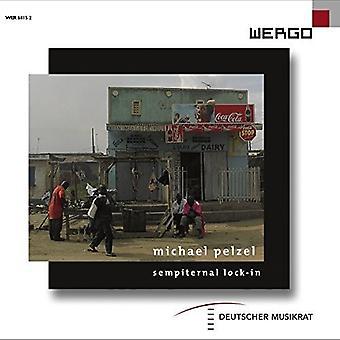 Pelzel, M. / Kalitzke, Johannes / Hirsch, Peter - Sempiternal Lock-in Sculture Di Suono [CD] USA import